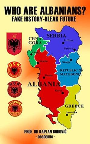 Who Are Albanians?: Fake History - Bleak Future