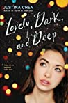 Lovely, Dark, and Deep by Justina Chen
