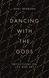 Dancing with the Gods by Kent Nerburn