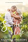 The Sweetness of Life by Kathryn  Andrews