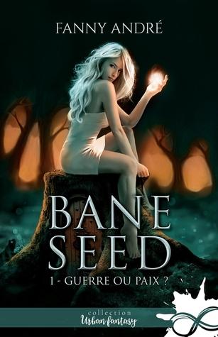 Guerre ou paix (Bane Seed, #1)