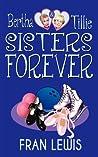Bertha & Tillie: Sisters Forever