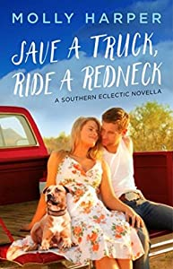 Save a Truck, Ride a Redneck (Southern Eclectic, #0.5)