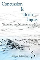 Concussion is Brain Injury: Treating the Neurons and Me