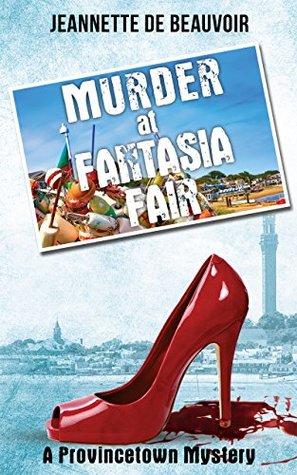 Murder at Fantasia Fair: A Provincetown Mystery (P'town Theme Week Book 2)