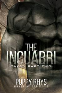 The Incuabri by Poppy Rhys
