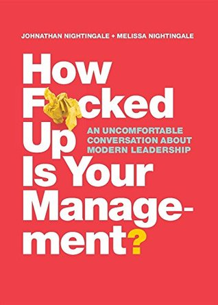 How F*cked Up Is Your Management? by Johnathan Nightingale
