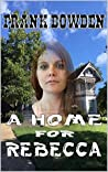 A Home For Rebecca: A Western Adventure