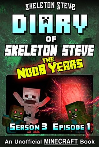 Diary of Minecraft Skeleton Steve the Noob Years - Season 3 Episode 1