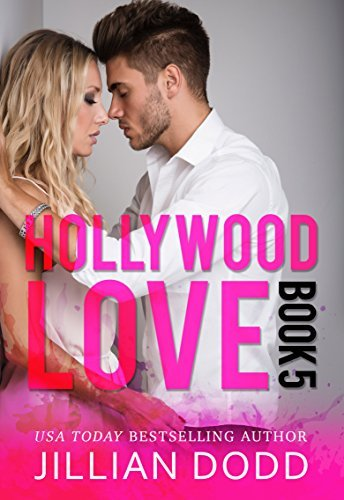Hollywood Love: Book 5: A sexy celebrity romance
