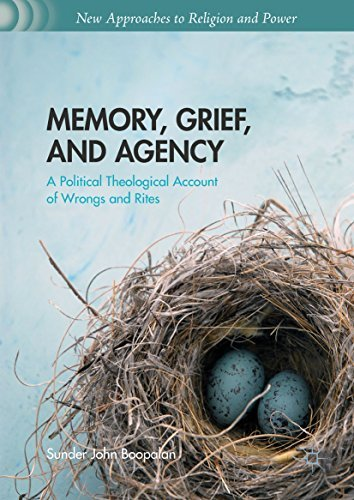 Memory, Grief, and Agency A Political Theological Account of Wrongs and Rites