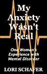 My Anxiety Wasn't Real: One Woman's Experience with Misdiagnosis of Mental Disorder