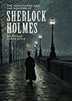 The Adventures and the Memoirs of Sherlock Holmes (Sterling Unabridged Classics)