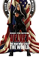 Velvet, Vol. 3: The Man Who Stole the World (Velvet, #3)