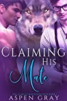 Claiming His Mate (Scarlet Mountain Pack, #1)