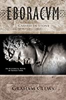 Eboracum, Carved in Stone (Book III): Eboracvm, Book Three
