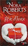 Rêve d'hiver by Nora Roberts