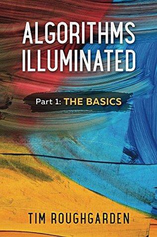 Algorithms Illuminated (Part 1): The Basics
