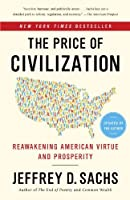 The Price Of Civilization: Reawakening American Virtue And Prosperity