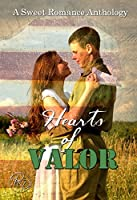 Hearts of Valor: A Sweet Romance Anthology