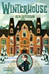 Winterhouse (Winterhouse, #1) by Ben  Guterson