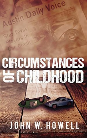Circumstances of Childhood by John W. Howell
