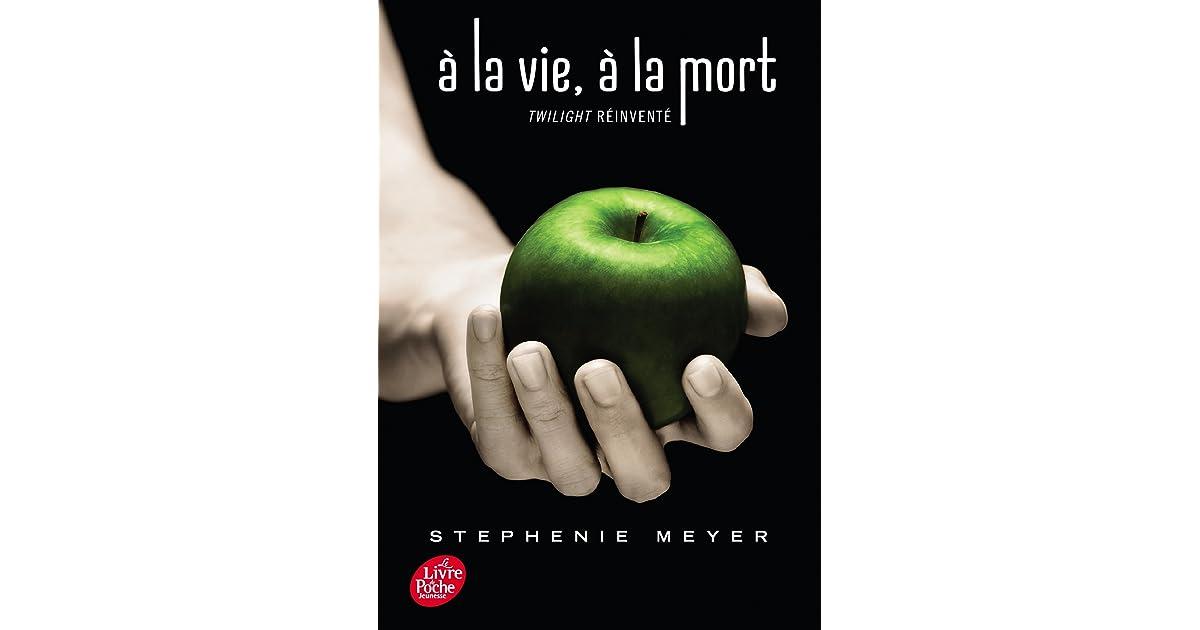 A La Vie A La Mort Twilight Reinvente By Stephenie Meyer
