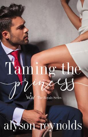 Taming the Princess (The Royals Series, #1)