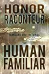 The Human Familiar (Familiar and the Mage #1)