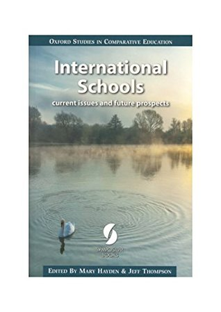 International Schools: current issues and future prospects (Oxford Studies in Comparative Education)