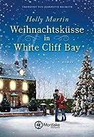 Weihnachtsküsse in White Cliff Bay (White Cliff Bay #1)