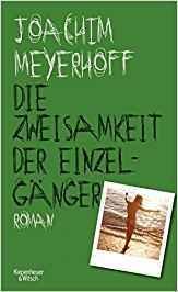 Die Zweisamkeit der Einzelgänger by Joachim Meyerhoff