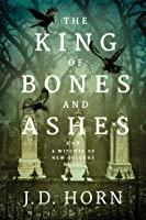 The King of Bones and Ashes (Witches of New Orleans, #1)