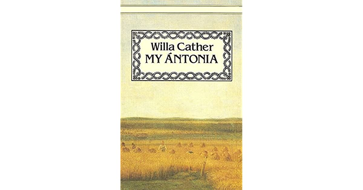 criticism of the novel my antonia by willa cather My antonia willa sibert cather with related readings the emc masterpiece series access editions emc/paradigm publishing st paul, minnesota ` antonia fm 12/12/01 2:51 pm page i.