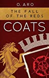 The Fall of the Reds (Coats, #2)