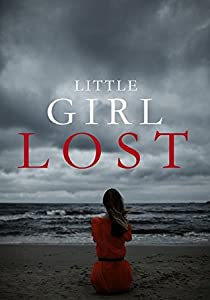 Little Girl Lost (A Riveting Kidnapping Mystery #0)