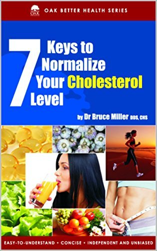 7 Keys to Normalize Your Cholesterol Level  by  Bruce Miller