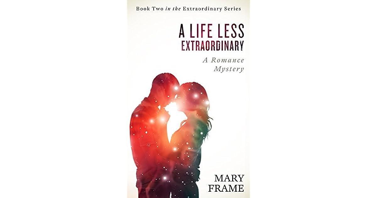 A Life Less Extraordinary (Extraordinary, #2) by Mary Frame