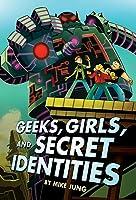 Geeks, Girls, and Secret Identities