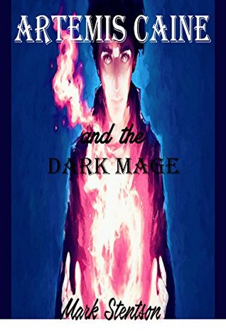 Artemis Caine and the Dark Mage (Artemis Caine Chronicles Book One 1)