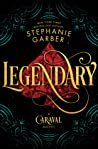 Download ebook Legendary (Caraval, #2) by Stephanie Garber
