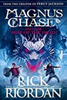 Magnus Chase and the Ship of the Dead (Magnus Chase and the Gods of Asgard #3)
