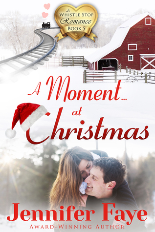 A Moment at Christmas (Whistle Stop Romance, #5)
