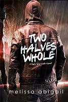Two Halves Whole (Half Sans Halo, #2)