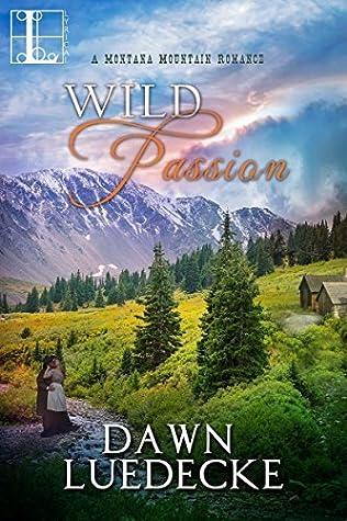 Wild Passion (Montana Mountain, #2)