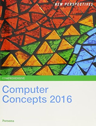 Bundle: New Perspectives on Computer Concepts 2016, Comprehensive + SAM 2013 Asssessment, Training and Projects with MindTap Reader Printed Access Card