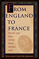 From England to France: Felony and Exile in the High Middle Ages