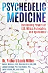 Psychedelic Medicine by Richard Louis Miller