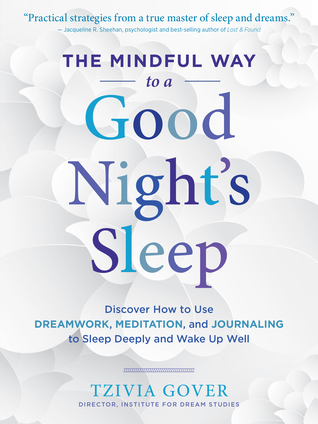 The Mindful Way to a Good Night's Sleep by Tzivia Gover