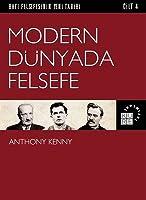Modern Dünyada Felsefe (Batı Felsefesinin Yeni Tarihi #3)